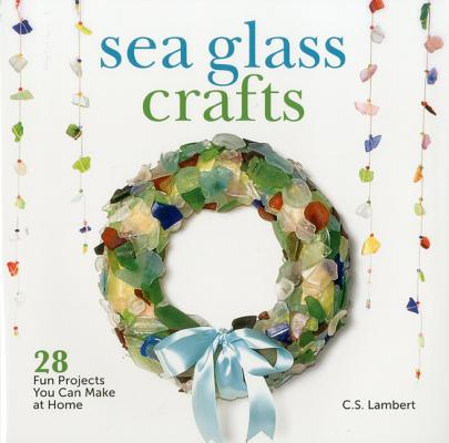 Sea Glass Crafts By Lambert, C. S.